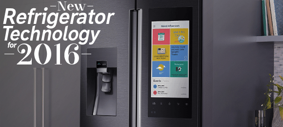 New Refrigerator Technology for 2016